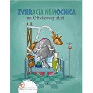 Zvieracia nemocnica na Obväzovej ulici - Kniha
