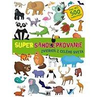 Super samolepkovanie Zvieratá z celého sveta: Viac než 500 samolepiek! - Kniha