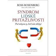 Syndrom lidské přitažlivosti: Proč milujeme ty, kteří nám ubližují - Kniha