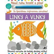 Nauč ruku kresliť a písať Linky a vlnky: So špeciálnou trojhrannou ceruzkou! - Kniha