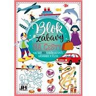 Blok zábavy Na cesty: Viac než 80 strán aktivít, hádaniek a úloh