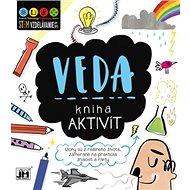 Kniha aktivít Veda: Úlohy sú z reálneho života zamerané na praktické znalosti a fakty - Kniha