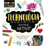 Kniha aktivít Technológia: Úlohy sú z reálneho života zamerané na praktické znalosti a fakty - Kniha
