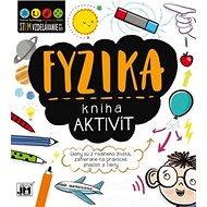 Kniha aktivít Fyzika: Úlohy sú z reálneho života zamerané na praktické znalosti a fakty - Kniha