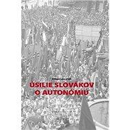 Úsilie Slovákov o autonómiu - Kniha