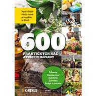 600 praktických rád a dobrých nápadov: Vyskúšajte niečo nové a zlepšite si život. - Kniha