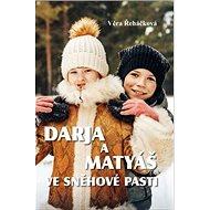 Darja a Matyáš ve sněhové pasti - Kniha