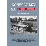 Konec války na Třebíčsku - Kniha