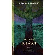 Pozvání k lásce: Cesta křesťanské kontemplace - Kniha