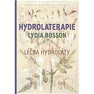 Hydrolaterapie: Léčba hydroláty - Kniha