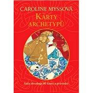 Karty archetypů: Sada obsahuje 80 karet a průvodce - Kniha
