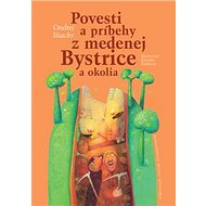 Povesti a príbehy z medenej Bystrice a okolia - Kniha