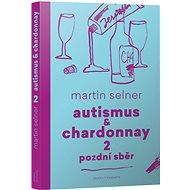 Autismus & Chardonnay 2 Pozdní sběr  - Kniha