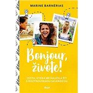 Bonjour, živote: Cesta, která mě naučila žít s roztroušenou sklerózou - Kniha