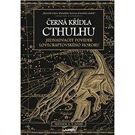Černá křídla Cthulhu: Jednadvacet povídek Lovecraftovského hororu - Kniha