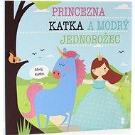 Princezna Katka a modrý jednorožec - Kniha