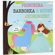 Princezna Barborka  a modrý jednorožec - Kniha