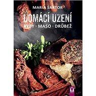 Domácí uzení: ryby, maso, drůbež - Kniha