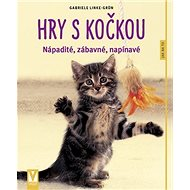 Hry s kočkou: nápadité, zábavné, napínavé - Kniha