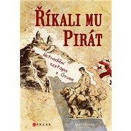 Říkali mu Pirát - Kniha