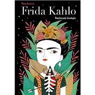 Frida Kahlo Ilustrovaný životopis - Kniha
