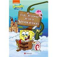 Byl jednou jeden SpongeBob: SpongeBob v kalhotách - Kniha