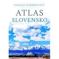 Školský geografický atlas Slovensko - Kniha