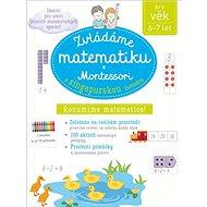Zvládáme matematiku s Montessori a singapurskou metodou (6-7 let) - Kniha