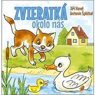 Zvieratká okolo nás - Kniha
