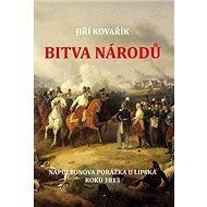 Bitva národů: Napoleonova porážka u Lipska roku 1813
