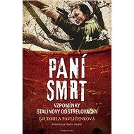Paní smrt: Vzpomínky Stalinovy odstřelovačky - Kniha