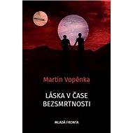Láska v čase bezsmrtnosti: Romeo a Julie v éře galaktických civilizací - Kniha