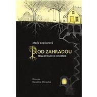 Pod zahradou Tenzatracenejkocour - Kniha