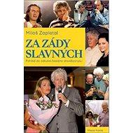 Za zády slavných: Pohled do zákulisí českého showbyznysu