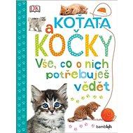 Koťata a kočky: Vše, co o nich potřebuješ vědět - Kniha