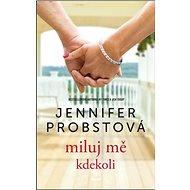 Kniha Miluj mě kdekoli - Kniha