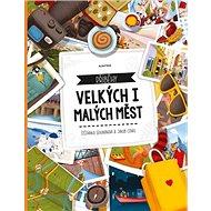 Příběhy velkých i malých měst - Kniha