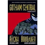 Gotham Central 3 V rajonu šílenství - Kniha