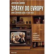 Zpátky do Evropy: aneb Černínský palác v roce nula - Kniha