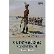C.K. Pionýrské vojsko: 4. část – V letech 1816 až 1849 - Kniha