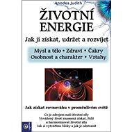 Životní energie: Jak ji získat udržet a rozvíjet - Kniha