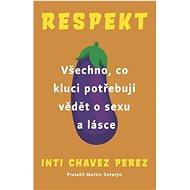 Respekt: Všechno, co kluci potřebují vědět o sexu a lásce - Kniha