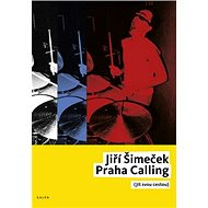 Praha Calling: Jít svou cestou, + CD - Kniha