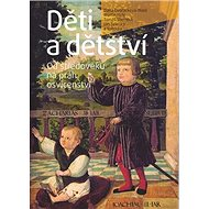 Děti a dětství: Od středověku na práh osvícenství - Kniha