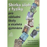 Sbírka úloh z fyziky pro ZŠ a víceletá gymnázia - Kniha