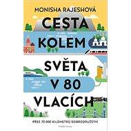 Cesta kolem světa v 80 vlacích: Přes 70 000 kilometrů dobrodružství - Kniha
