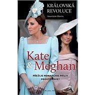 Kate a Meghan Královská revoluce: Královská revoluce - Kniha