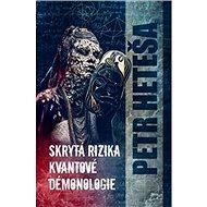 Skrytá rizika kvantové démonologie - Kniha
