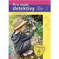 Pro malé detektivy: Úkoly pro malé školáky