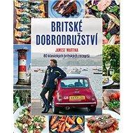 Britské dobrodružství Jamese Martina: 80 klasických britských receptů